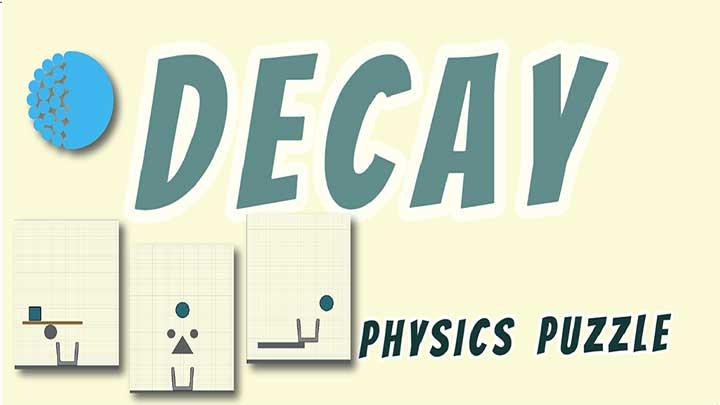 Decay - Physics Puzzle - умные фигуры