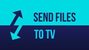 Send files to TV